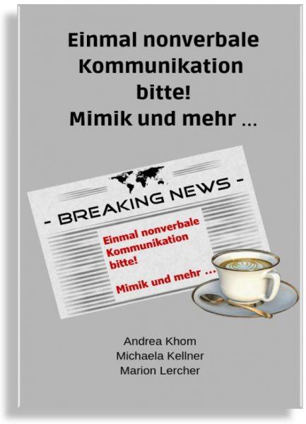 E-Book: Einmal nonverbale Kommunikation bitte! Mimik und mehr …